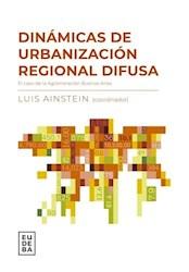 Libro Dinamicas De La Urbanizacion Regional Difusa