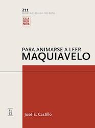 Libro Para Animarse A Leer A Maquiavelo