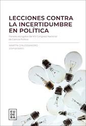 Libro Lecciones Contra La Incertidumbre En Politica