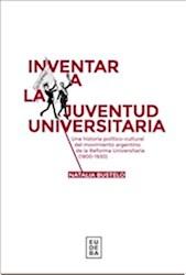 Libro Inventar A La Juventud Universitaria