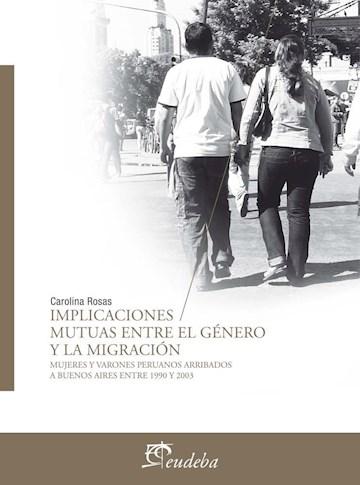 E-book Implicaciones Mutuas Entre La Migración Y El Género
