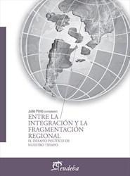 E-book Entre la integración y la fragmentación regional