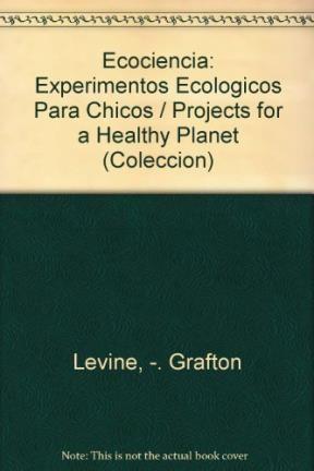 Papel Ecociencia. Experimentos Ecologicos Para Chicos