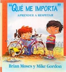 Libro Que Me Importa  Aprender A Respetar