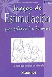 Libro Juegos De Estimulacion Para Bebes De 0 A 24 Meses