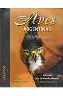 Papel AVES ARGENTINAS UN VUELO POR EL MUNDO SILVESTRE (EDICION BILINGUE)