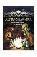 Papel TERROR EN LA FIESTA DE DISFRACES (COLECCION ULTRACALAVERA)