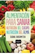 Papel ALIMENTACION PARA SANAR NUTRICION DEL CUERPO NUTRICION DEL ALMA (ILUSTRADO) (RUSTICA)