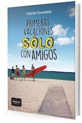 Libro Primeras Vacaciones Solo Con Amigos
