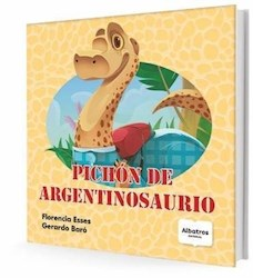 Libro Pichon De Argentinosaurio.