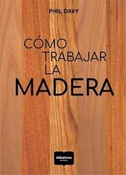 Libro Como Trabajar La Madera.