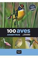 Papel 100 AVES ARGENTINAS (COLECCION LOS 100 DE LA NATURALEZA ARGENTINA)