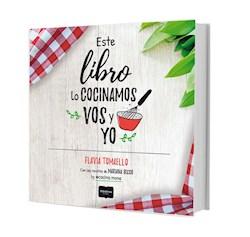 Libro Este Libro Lo Cocinamos Vos Y Yo