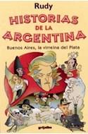 Papel HISTORIAS DE LA ARGENTINA BUENOS AIRES LA VIRREINA DEL PLATA [PRIMERA PARTE]
