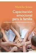 Papel CAPACITACION EMOCIONAL PARA LA FAMILIA COMO ENTENDER Y ACOMPAÑAR LO QUE SIENTEN NUESTROS HIJOS