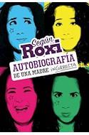 Papel SEGUN ROXI AUTOBIOGRAFIA DE UNA MADRE INCORRECTA