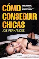 Papel COMO CONSEGUIR CHICAS MANUAL POLITICAMENTE (MUY) INCORRECTO PERO (TREMENDAMENTE)