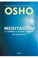 Papel MEDITACION LA PRIMERA Y ULTIMA LIBERTAD UNA GUIA PRACTICA [EDICION AMPLIADA]