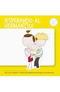 Papel ESPERANDO AL HERMANITO INCLUYE JUEGOS Y NOTAS DE ORIENTACION (COLECCION CUENTOS PARA CRECER)