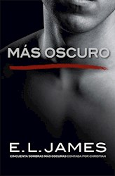 Libro Mas Oscuro  ( Libro 2 De La Serie Grey )