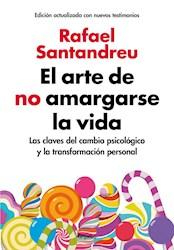 Libro El Arte De No Amargarse La Vida ( Edicion Actualizada )