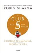 Papel CLUB DE LAS 5 DE LA MAÑANA CONTROLA TUS MAÑANAS IMPULSA TU VIDA (COLECCION AUTOAYUDA Y SUPERACION)