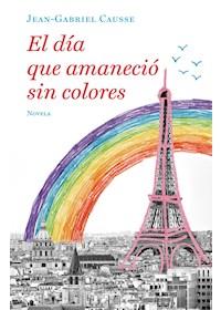 Papel Dia Que Amanecio Sin Colores, El