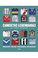 Papel CAMISETAS LEGENDARIAS DEL FUTBOL ARGENTINO (COLECCION GRIJALBO ILUSTRADOS)