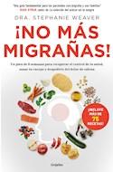 Papel NO MAS MIGRAÑAS [INCLUYE MAS DE 75 RECETAS] (COLECCION GRIJALBO VITAL)