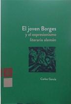 Papel EL JOVEN BORGES Y EL EXPRESIONISMO LITERARIO ALEMAN