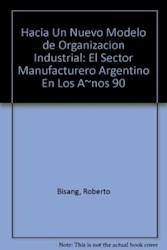 Libro Hacia Un Nuevo Modelo De Organizacion Industrial