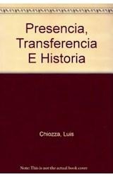 Papel PRESENCIA, TRANSFERENCIA E HISTORIA