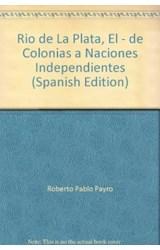 Papel RIO DE LA PLATA: DE COLONIAS A NACIONES INDEPENDIENTES DE SO