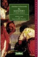 Papel MATADERO Y OTROS TEXTOS (CLASICOS ESENCIALES)