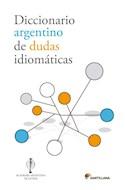 Papel DICCIONARIO ARGENTINO DE DUDAS IDIOMATICAS (ACADEMIA ARGENTINA DE LETRAS) (CARTONE)