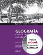 Papel GEOGRAFIA ESPACIOS GEOGRAFICOS EN AMERICA Y EN EL MUNDO (SABERES CLAVE) (SANTILLANA)