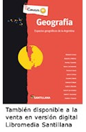 Papel GEOGRAFIA ESPACIOS GEOGRAFICOS DE LA ARGENTINA SANTILLANA CONOCER + (NOVEDAD 2013)
