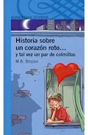 Papel HISTORIA SOBRE UN CORAZON ROTO Y TAL VEZ UN PAR DE COLM ILLOS (SERIE AZUL) (12 AÑOS) (RUSTICA)