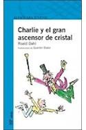 Papel CHARLIE Y EL GRAN ASCENSOR DE CRISTAL (SERIE AZUL) (12 AÑOS) (RUSTICA)