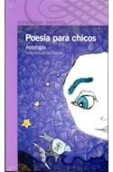 Papel POESIA PARA CHICOS ANTOLOGIA (SERIE VIOLETA) (8 AÑOS)