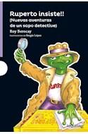 Papel RUPERTO INSISTE (NUEVAS AVENTURAS DE UN SAPO DETECTIVE) (SERIE VIOLETA) (+8 AÑOS) (RUSTICA)