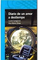 Papel DIARIO DE UN AMOR A DESTIEMPO (SERIE AZUL) (12 AÑOS) (RUSTICA)