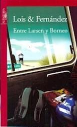 Libro Entre Larsen Y Borneo