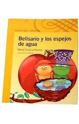 Papel BELISARIO Y LOS ESPEJOS DE AGUA (SERIE AMARILLA) (6 AÑOS) (RUSTICA)