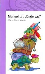 Libro Manuelita  Donde Vas ?