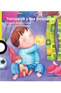 Papel TOMASITO Y LAS PALABRAS (PRIMEROS LECTORES) (+4 AÑOS) (RUSTICA)