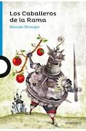 Papel CABALLEROS DE LA RAMA (SERIE AZUL) (12 AÑOS) (RUSTICA)