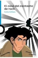 Papel CASO DEL CANTANTE DE ROCK (SERIE AZUL) (12 AÑOS) (RUSTICA)