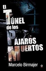 Libro El Tunel De Los Pajaros Muertos