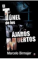Papel TUNEL DE LOS PAJAROS MUERTOS (SERIE ROJA) (RUSTICA)